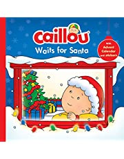 Caillou Waits for Santa: Christmas Special Edition with Advent calendar