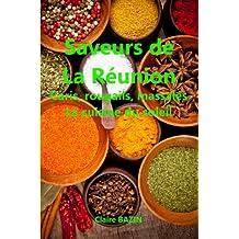 Saveurs de La Réunion - Caris, rougails, massalés - la cuisine du soleil (French Edition)