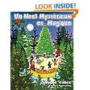 Un Noel Mysterieux et Magique (French Edition)