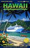 Hawaii by Cruise Ship: The Complete Guide to Cruising the Hawaiian Islands, Includes Tahiti (Ocean Cruise Guides)