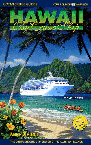Hawaii By Cruise Ship  The Complete Guide To Cruising The Hawaiian Islands  Includes Tahiti  Ocean Cruise Guides