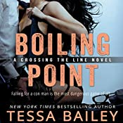 Boiling Point: Crossing the Line, Book 3 | Tessa Bailey