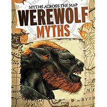 Werewolf Myths (Myths Across the Map)
