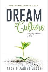 Dream Culture: Bringing Dreams to Life Paperback