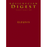 Eleusis: Digest (Rosicrucian Order AMORC Kindle Editions)