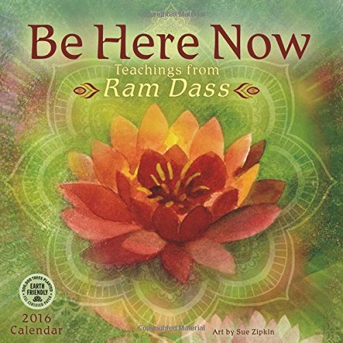 Be Here Now 2016 Wall Calendar: Teachings from Ram Dass by Ram Dass (2015-07-22)