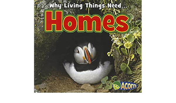 Homes (Why Living Things Need): Nunn, Daniel: 9781432959210 ...