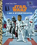 I Am a Stormtrooper (Star Wars) (Little Golden Book)