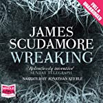 Wreaking | James Scudamore