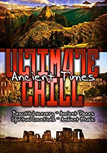 Ultimate Chill: Ancient Times