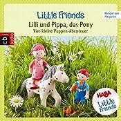 Lilli und Pippa, das Pony: Vier kleine Puppen-Abenteuer (HABA Little Friends 2) | Teresa Hochmuth, Rotraud Tannous