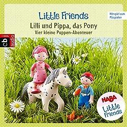 Lilli und Pippa, das Pony: Vier kleine Puppen-Abenteuer zum Hören und Mitspielen (HABA Little Friends 2)