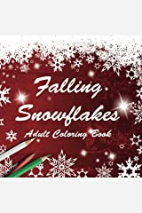 Falling Snowflakes: Adult Coloring Book (Seasonal Collection) (Volume 1) Paperback