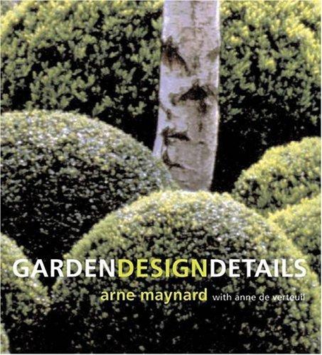 Garden Design Details By Arne Maynard 2004 08 17 Amazon Com Books