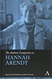 img - for The Anthem Companion to Hannah Arendt (Anthem Companions to Sociology) book / textbook / text book