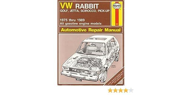 VW Rabbit - Golf, Jetta, Scirocco, Pick-up, 1975 thru 1989 Automotive Repair Manual (Haynes Automotive Repair Manual Series) by A. K. Legg (1990-03-04): ...