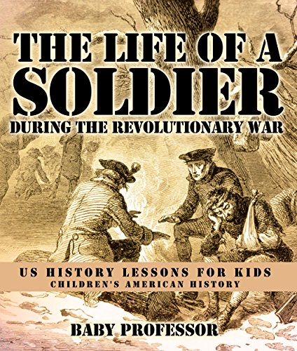 The Life of a Soldier During the Revolutionary War - US History Lessons for Kids   Children's American - Kids For Info Usa