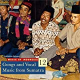 Music of Indonesia, Vol. 12: Gongs and Vocal Music from Sumatra