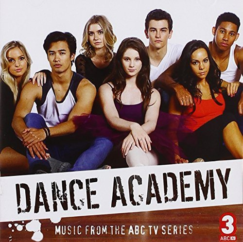 Price comparison product image Dance Academy: Music from Series 3 (Original Soundtrack)