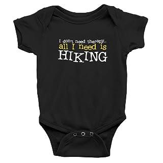 Teeburon I DON'T NEED THERAPHY ALL I NEED IS Hiking Baby Bodysuit