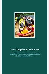 Vom Dümpeln und Ankommen (German Edition) Paperback