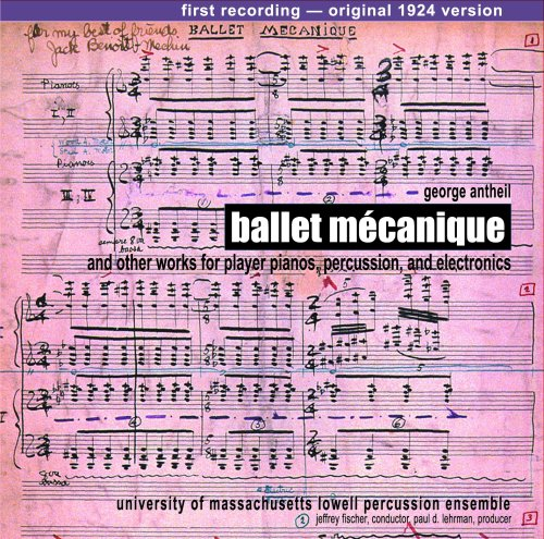 - Ballet Mecanique and Other Works for Player Pianos, Percussion, and Electronics