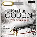 Wer einmal lügt Hörbuch von Harlan Coben Gesprochen von: Detlef Bierstedt