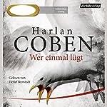 Wer einmal lügt   Harlan Coben