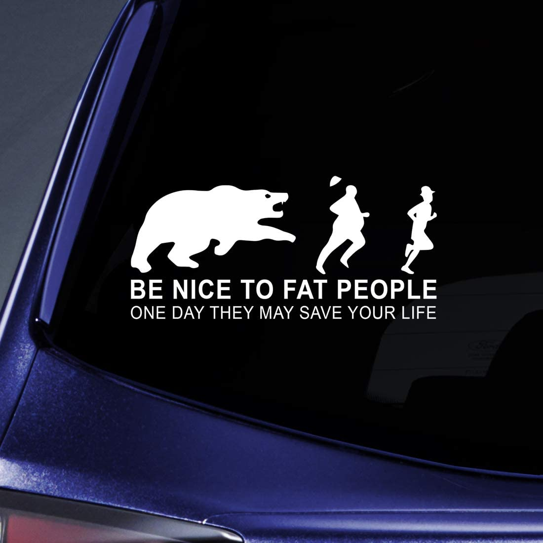 "Bargain Max Decals - Be nice to fat people - They may save your life Sticker Decal Notebook Car Laptop 8"" (White)"