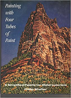 Book Painting with Four Tubes of Paint: A Simplified Palette for Watercolourists