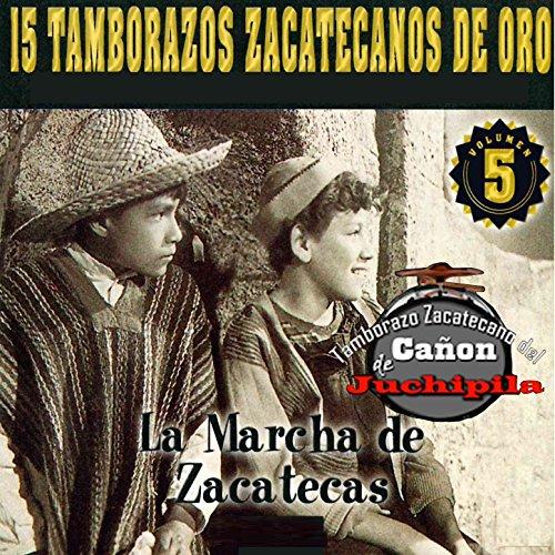 ... 15 Tamborazos Zacatecanos de O..