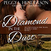 Diamond in the Dust : Second Chances Time Travel Romance, Book 3 | Peggy L Henderson