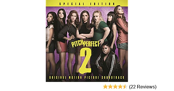 Pitch Perfect 2 - Special Edition (Original Motion Picture