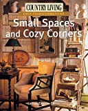 Country Living Easy Transformations: Small Spaces and Cozy Corners, Janice Easton-Epner and Country Living Editors, 1588164276