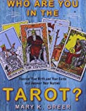 Who Are You in the Tarot?, Mary K. Greer, 1578634938