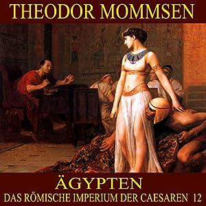 Ägypten (Das Römische Imperium der Caesaren 12) Hörbuch