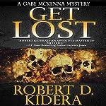 Get Lost | Robert D. Kidera