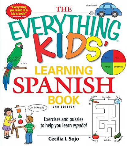 The Everything Kids' Learning Spanish Book: Exercises and puzzles to help you learn Espanol (Best Childrens Books In Spanish)