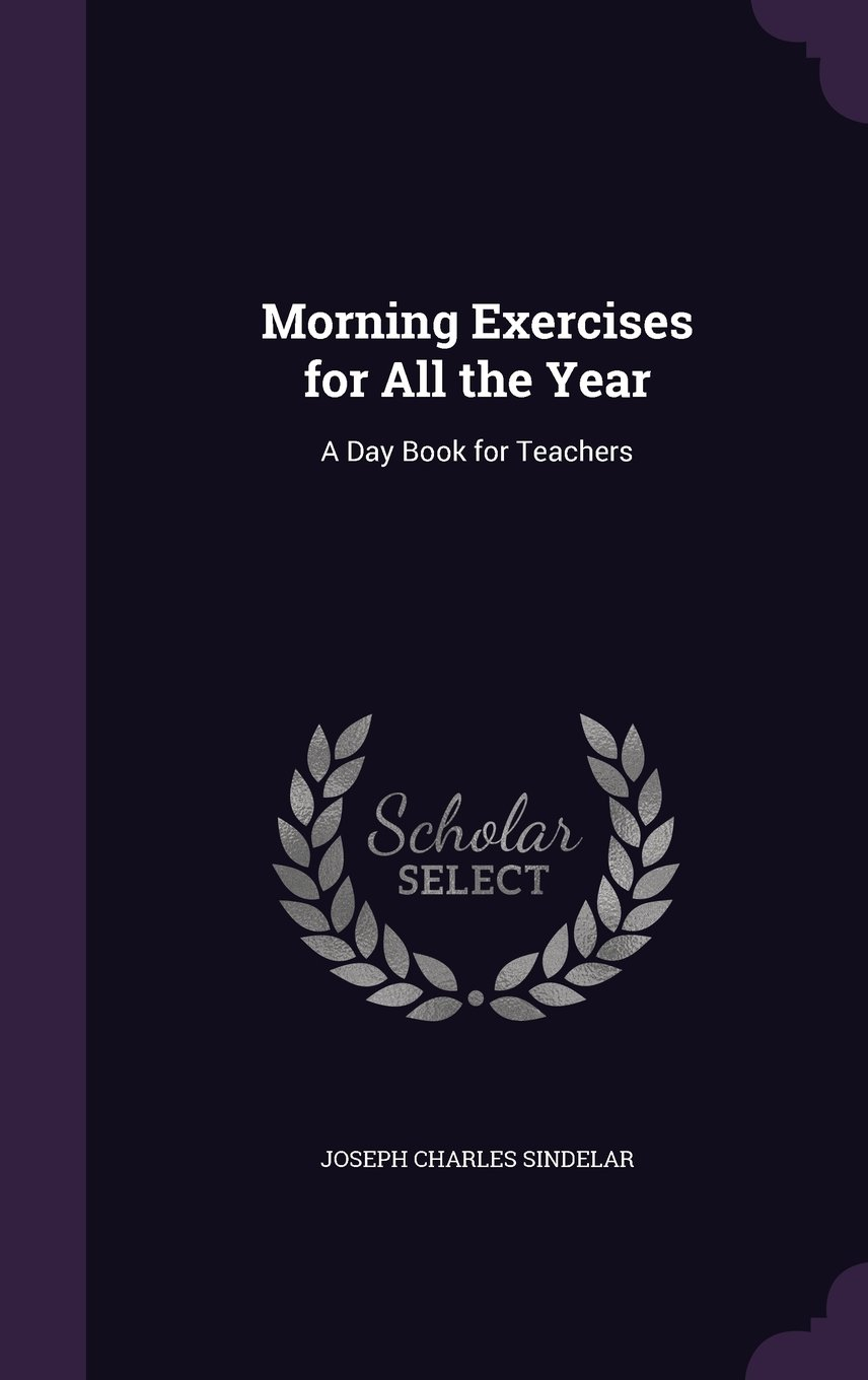 Download Morning Exercises for All the Year: A Day Book for Teachers PDF