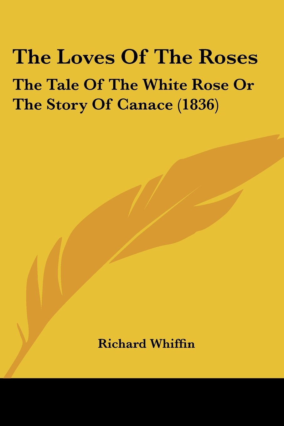 The Loves Of The Roses: The Tale Of The White Rose Or The Story Of Canace (1836) ebook