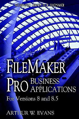 [(Filemaker Pro Business Applications : For Versions 8 and 8.5)] [By (author) Arthur W. Evans] published on (July, 2008)