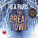The Breakdown Audiobook by B A Paris Narrated by Georgia Maguire