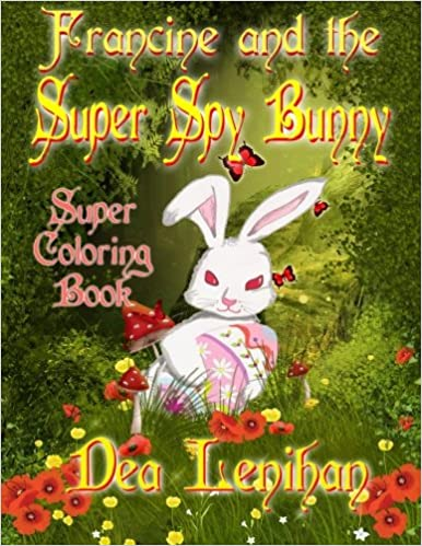 Francine And The Super Spy Bunny Super Coloring Book Amazon De Lenihan Dea Fremdsprachige Bucher