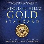 Napoleon Hill's Gold Standard | Napoleon Hill Foundation,Napoleon Hill