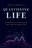 Quantifying Life: A Symbiosis of Computation, Mathematics, and Biology