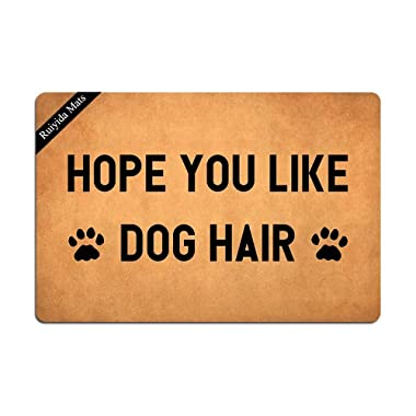 Ruiyida Hope You Like Dog Hair Entrance Floor Mat Funny Doormat Door Mat Decorative Indoor Doormat Non-Woven 23.6 by 15.7 inch Machine Washable Fabric Top