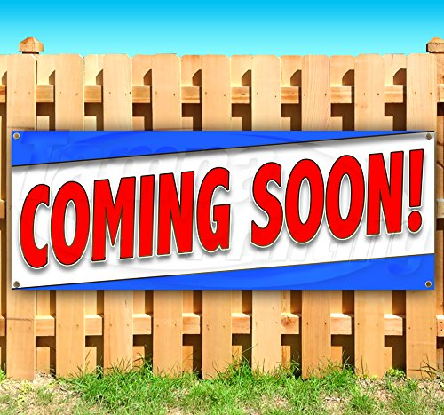 Coming Soon 13 oz Heavy Duty Vinyl Banner Sign with Metal Grommets, New, Store, Advertising, Flag, (Many Sizes Available) - Open Soon Banner