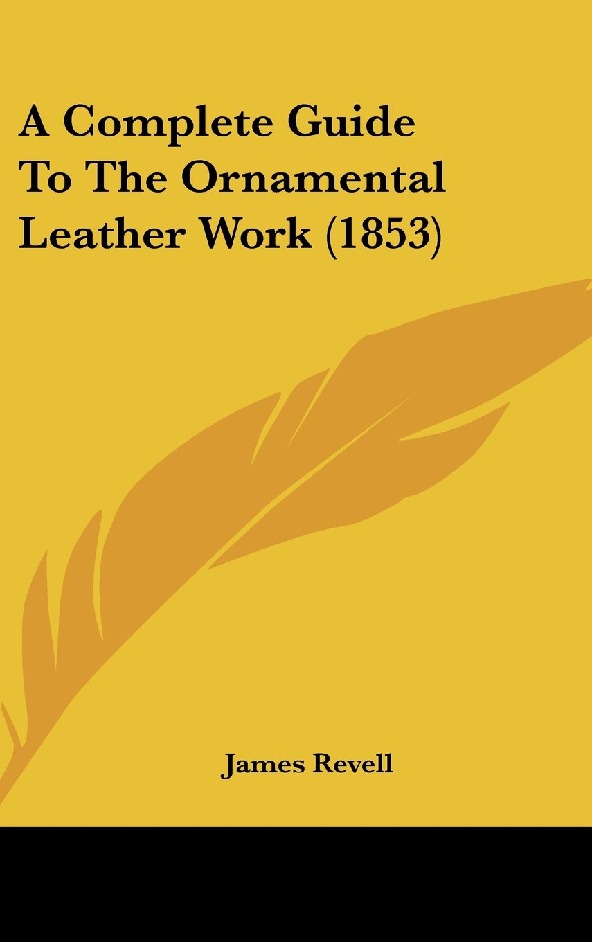 A Complete Guide to the Ornamental Leather Work (1853)