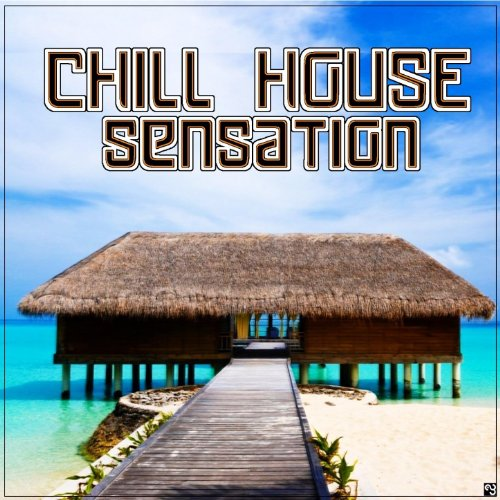 Chill house sensation best chill house tracks by various for Old deep house tracks