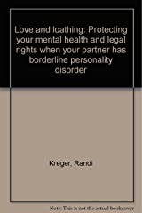 Love and loathing: Protecting your mental health and legal rights when your partner has borderline personality disorder Unknown Binding